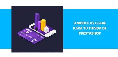 3 módulos clave para tu tienda de PrestaShop